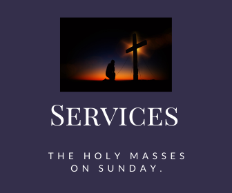 The Holy Masses on Sunday.